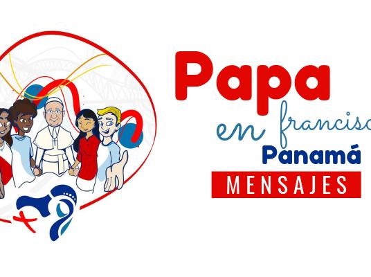 Mensajes del Papa Francisco en Panamá