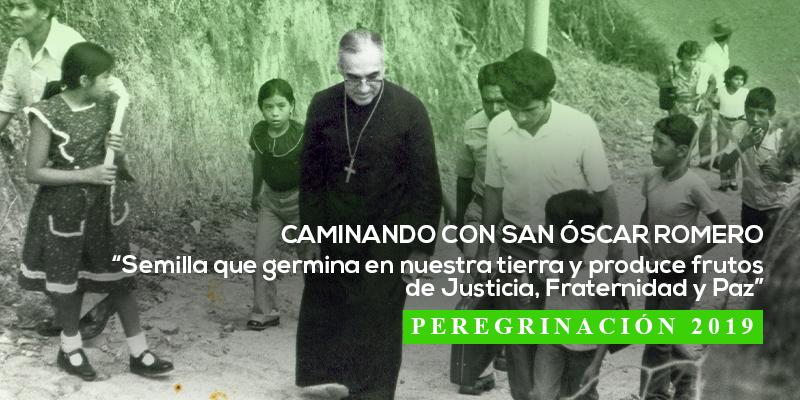 Caminando con San Óscar Arnulfo Romero: Peregrinación 2019