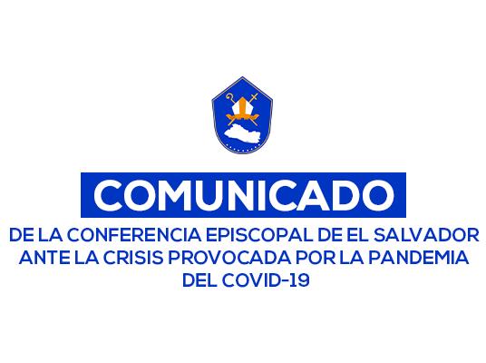 COMUNICADO DE LA CONFERENCIA EPISCOPAL DE EL SALVADOR ANTE LA CRISIS PROVOCADA POR LA PANDEMIA DEL COVID-19